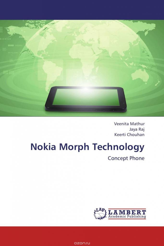 nokia morph technology Nokia morph is a joint technology concept, developed by nokia research center (nrc) and the university of cambridge (uk) the morph demonstrate how future mobile device might be stretchable and flexible, allowing the user to transform their mobile devices into radically different shaped.